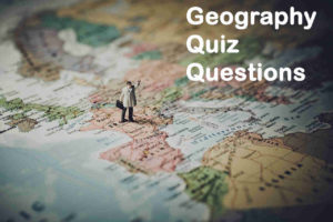 Geography Quiz Questions and Answers